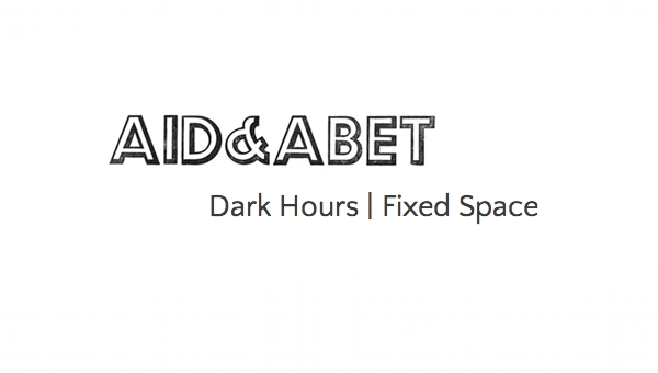 AId & Abet: Dark Hours/Fixed Space | TakeOneCinema.net