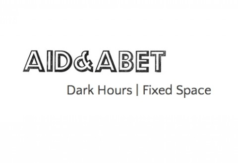AId & Abet: Dark Hours/Fixed Space | TakeOneCFF.com
