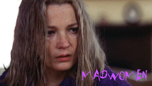 Madwomen: A Woman Under The Influence