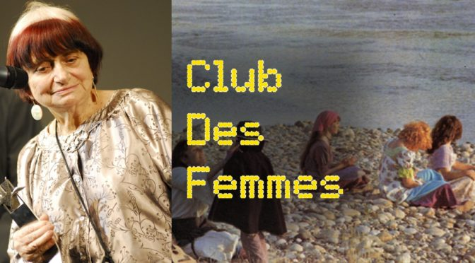 Club Des Femmes: Agnes Varda | TAKE ONE | TAKEONECinema.net